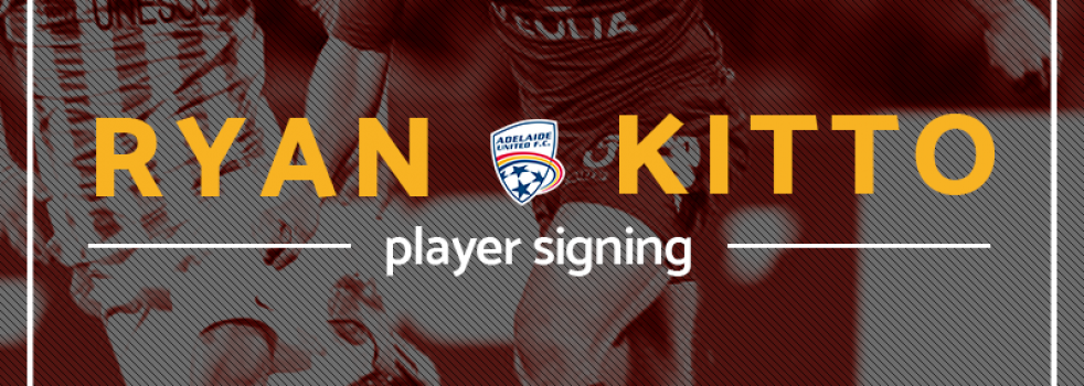 Ryan Kitto signs with Adelaide United